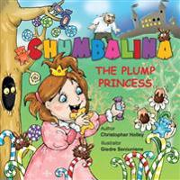 Chumbalina the Plump Princess