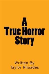 A True Horror Story