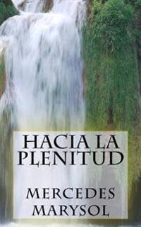 Hacia La Plenitud.