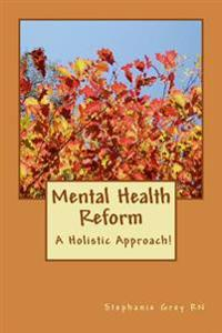 Mental Health Reform: A Holistic Approach!