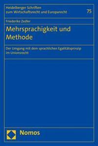 Mehrsprachigkeit Und Methode: Der Umgang Mit Dem Sprachlichen Egalitatsprinzip Im Unionsrecht