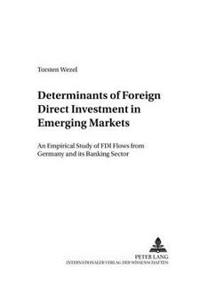 Determinants of Foreign Direct Investment in Emerging Markets