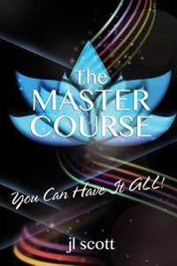 The Master Course: You Can Have It All!