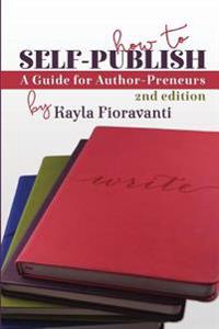 How to Self-Publish: A Guide for Author-Preneurs