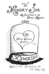 Justin Dwayne Standley: Memory Jar Memories
