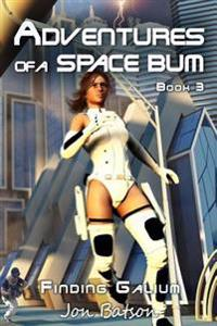 Adventures of a Space Bum III: Finding Galium