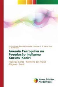 Anemia Ferropriva Na Populacao Indigena Xucuru-Kariri
