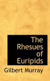 The Rhesues of Euripids