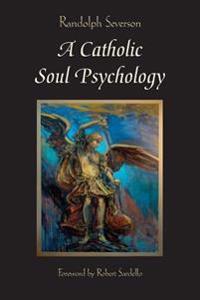 A Catholic Soul Psychology
