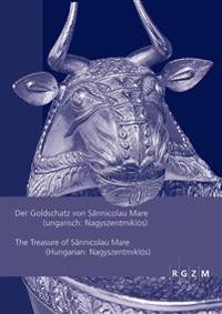 Der Goldschatz Von Sannicolau Mare (Ungarisch: Nagyszentmiklos) / The Treasure of Sannicolau Mare (Hungarian: Nagyszentmiklos)