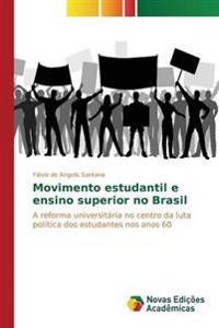 Movimento Estudantil E Ensino Superior No Brasil