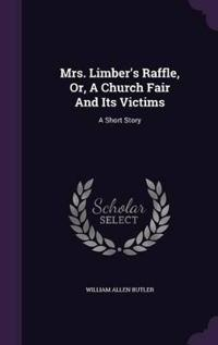 Mrs. Limber's Raffle, Or, a Church Fair and Its Victims