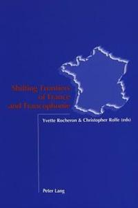 Shifting Frontiers of France and Francophonie