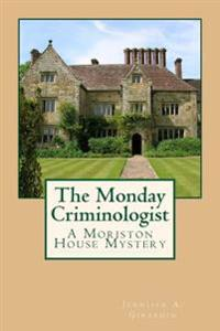 The Monday Criminologist: A Moriston House Mystery