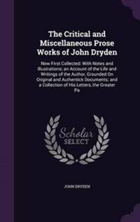 The Critical and Miscellaneous Prose Works of John Dryden