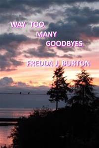 Way Too Many Goodbyes