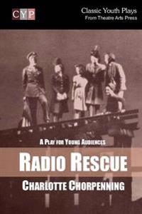 Radio Rescue: A Play for Young Audiences