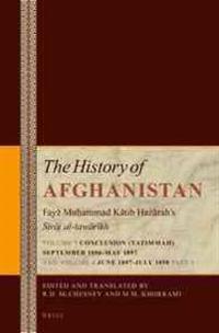 The History of Afghanistan II (5 Vol. Set): Fayẓ Muḥammad Kātib Hazārah's Sirāj Al-Tawārīkh