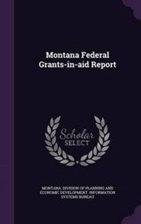 Montana Federal Grants-In-Aid Report
