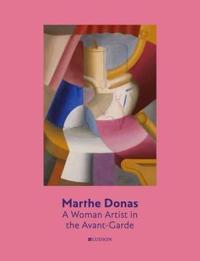 Marthe Donas: A Woman Artist in the Avant-Garde