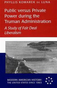 Public Versus Private Power During the Truman Administration