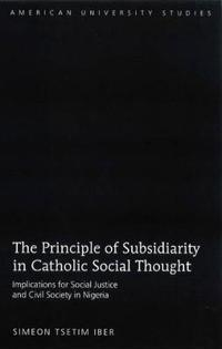 The Principle of Subsidiarity in Catholic Social Thought