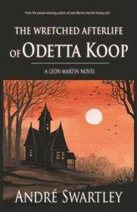The Wretched Afterlife of Odetta Koop