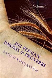 202 Persian Idioms & Proverbs: For Advanced Farsi Learners