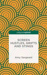 Screen Hustles, Grifts and Stings