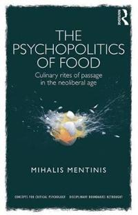 The Psychopolitics of Food