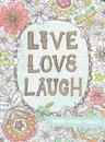 Live, Love, Laugh Coloring Journal: Write, Color, Relax