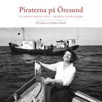 Piraterna på Öresund : vi minns Radio Syd - Skånes egen radio