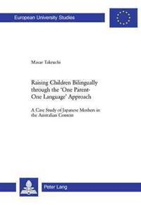 Raising Children Bilingually Through the One Parent-One Language Approach