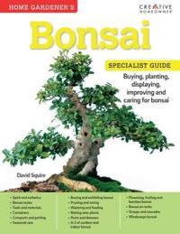 Home Gardener's Bonsai: Buying, Planting, Displaying, Improving and Caring for Bonsai