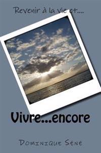 Vivre...Encore