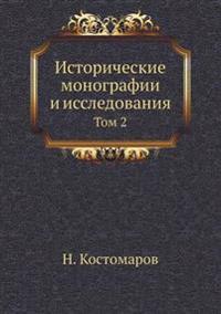 Istoricheskie Monografii I Issledovaniya. Tom 2