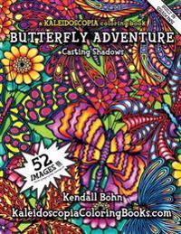 Butteryfly Adventure: A Kaleidoscopia Coloring Book: Casting Shadows