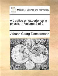 A Treatise on Experience in Physic. ... Volume 2 of 2