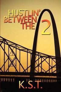 Hustlin' Between the 2