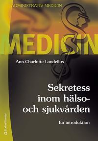 Sekretess inom hälso- och sjukvården : en introduktion
