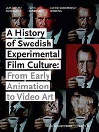 A History of Swedish Experimental Film Culture