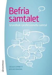 Befria samtalet : grundbok i professionella samtal