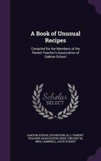 A Book of Unusual Recipes