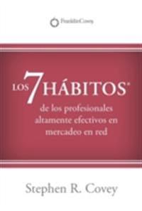 LOS 7 HABITOS(R): de los profesionales altamente efectivos en mercadeo en red?