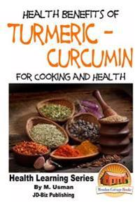 Health Benefits of Turmeric - Curcumin for Cooking and Health
