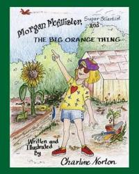 Morgan McAllister, Super Scientist and the Big Orange Thing