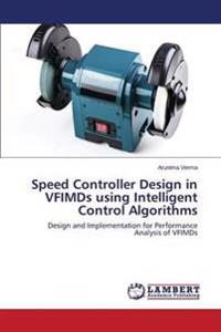 Speed Controller Design in Vfimds Using Intelligent Control Algorithms