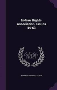 Indian Rights Association, Issues 44-63