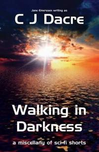 Walking in Darkness: And Other Stories