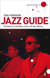 The Penguin Jazz Guide: The History of the Music in the 1,001 Best Albums
